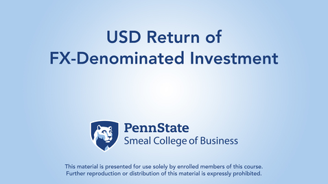 Thumbnail for entry Topic 24 - Section 4 USD Return of FX-Denominated Investment