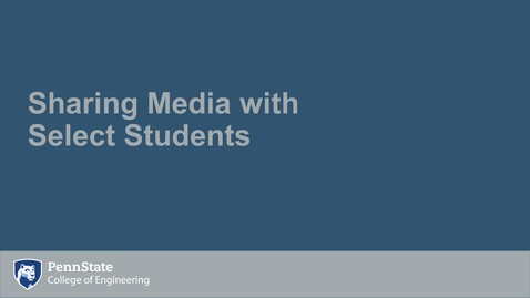Thumbnail for entry Sharing Media with Select Students
