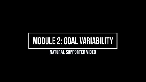 Thumbnail for entry Module 2: Goal Variability - Natural Supporter