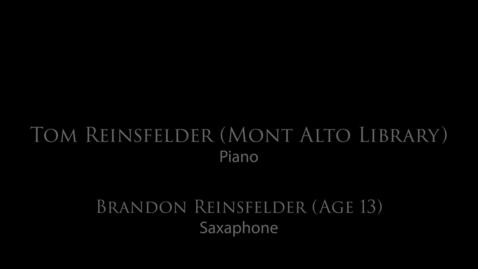 Thumbnail for entry Tom Reinsfelder & Son - Piano and Sax Duet