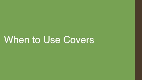 Thumbnail for entry When to Use Covers