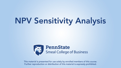Thumbnail for entry Topic 21 - Section 5 NPV Sensitivity Analysis