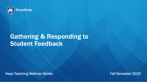 Thumbnail for entry Gathering and Responding to Student Feedback