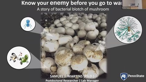Thumbnail for entry 2019 SEPT 20 Know your enemy before you go to war: a story of bacterial blotch of mushroom
