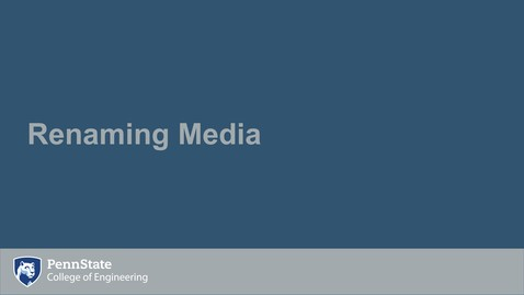 Thumbnail for entry Renaming Media
