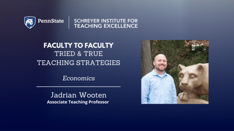 Thumbnail for entry Faculty to Faculty: Tried & True Teaching Strategies [Economics]
