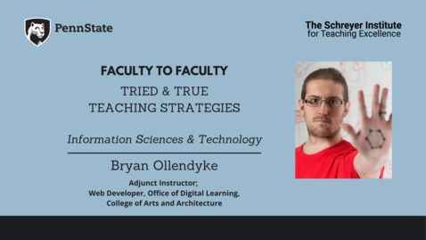Thumbnail for entry Faculty to Faculty: Tried & True Teaching Strategies [Information Sciences & Technology]