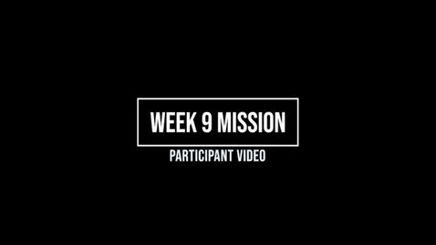 Thumbnail for entry Week 9 Mission