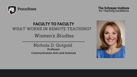 Thumbnail for entry Faculty to Faculty: What Works in Remote Teaching?  [Women's Studies]