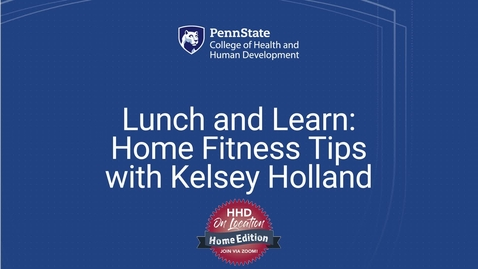 Thumbnail for entry Lunch and Learn: Home Fitness Tips with Kelsey Holland