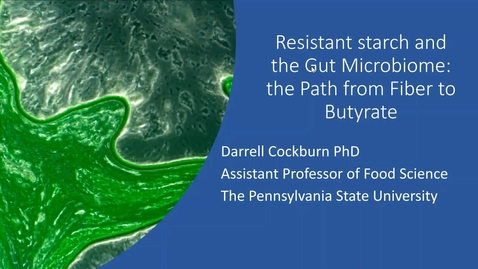 Thumbnail for entry 2020 APRIL 17 Resistant starch and the gut microbiome: the path from fiber to butyrate