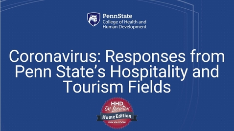 Thumbnail for entry Coronavirus - Responses from Penn State's Hospitality and Tourism Fields
