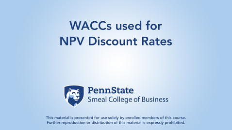 Thumbnail for entry Topic 22 - Section 5 WACCs used for NPV Discount Rates