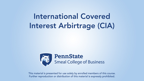 Thumbnail for entry Topic 24 - Section 2 International Covered Interest Arbirtrage (CIA)