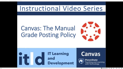 Thumbnail for entry Canvas Manual Grade Posting Policy