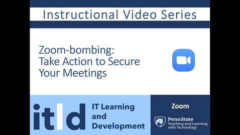 Thumbnail for entry Zoom-bombing: Take Action to Secure Your Meetings