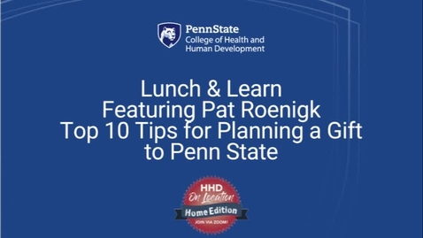 Thumbnail for entry Lunch & Learn Featuring Pat Roenigk Top 10 Tips for Planning a Gift to Penn State