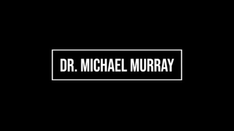 Thumbnail for entry Dr. Murray Introduction