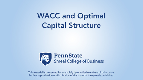Thumbnail for entry Topic 22 - Section 6 WACC and Optimal Capital Structure