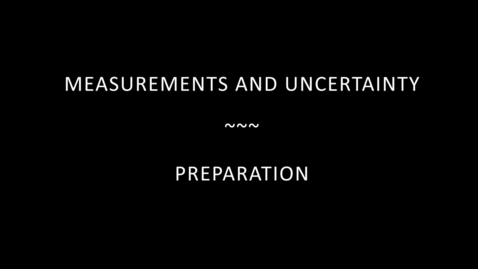 Thumbnail for entry Measurements And Uncertainty-Preparation