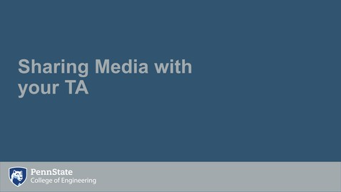 Thumbnail for entry Sharing Media with your TAs