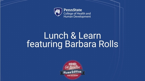 Thumbnail for entry Lunch & Learn featuring Barbara Rolls