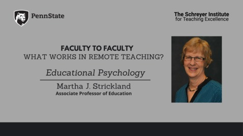 Thumbnail for entry Faculty to Faculty: What Works in Remote Teaching? [Educational Psychology]