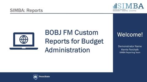 Thumbnail for entry BOBJ (Webi) FM Custom Reports for Budget Administration