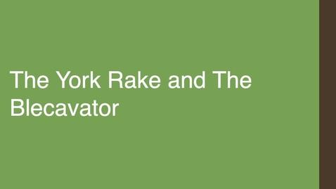 Thumbnail for entry The York Rake and The Blecavator