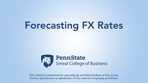 Thumbnail for entry Topic 23 - Section 3 Forecasting FX Rates