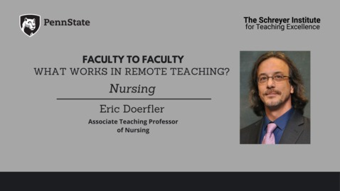 Thumbnail for entry Faculty to Faculty: What Works in Remote Teaching? [Gerontology & Nursing]