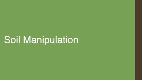 Thumbnail for entry Soil Manipulation
