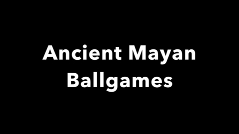 Thumbnail for entry Ancient BallgamesFinal