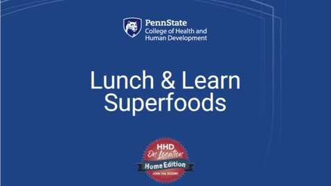 Thumbnail for entry Lunch and Learn: Super Foods