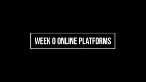Thumbnail for entry Week 0 Online Platforms