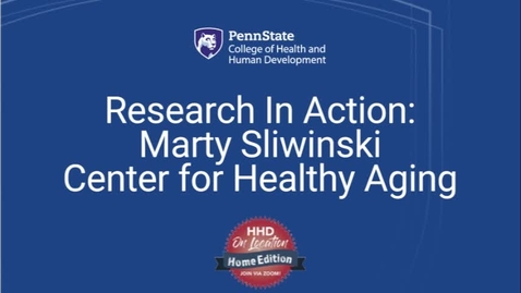 Thumbnail for entry Research In Action_Marty Sliwinski Center for Healthy Aging