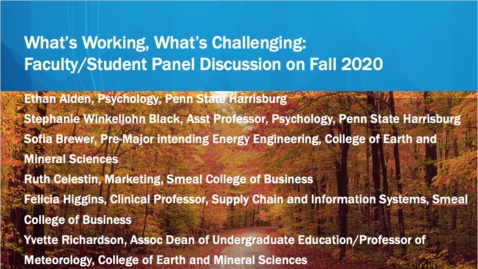 Thumbnail for entry What's Working, What's Challenging: Faculty/Student Panel Discussion on Fall 2020