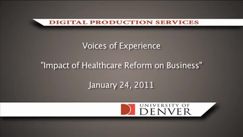 Thumbnail for entry Voices of Experience: Impact of Healthcare Reform on Business
