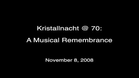 Thumbnail for entry Kristallnacht @ 70: A Musical Remembrance, 2008-11-08