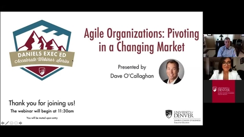 Thumbnail for entry Accelerate Webinar Series: Agile Organizations - Pivoting in a Changing Market