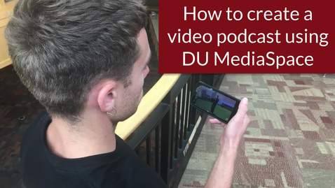 Thumbnail for entry How to create a video podcast