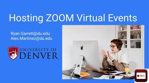 Thumbnail for entry Hosting ZOOM Virtual Events