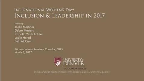 Thumbnail for entry International Women's Day - Inclusion & Leadership in 2017