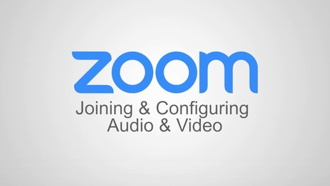Thumbnail for entry ZOOM Joining & Configuring Audio & Video