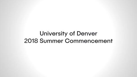 Thumbnail for entry 2018 Summer Commencement