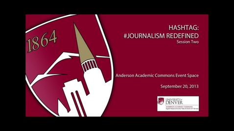 Thumbnail for entry Hashtag: #Journalism Redefined - Session 2