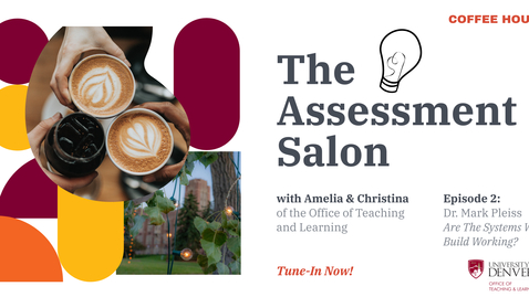 Thumbnail for entry The Assesment Salon. Episode 2: Are the Systems We Built Working? with Dr. Mark Pleiss