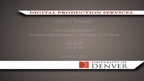 Thumbnail for entry Voices of Experience: Terra Cognita Negotium The Awakening of Business to the Future of Our Planet, Sally Jewell, CEO of REI