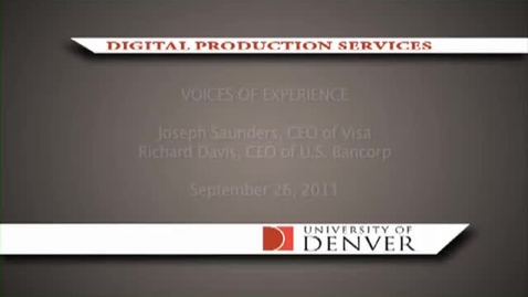 Thumbnail for entry Voices of Experience: Joseph Saunders, CEO, Visa and Richard Davis, CEO, US Bancorp