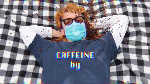 "Thumbnail for entry ""Caffeine"" by Olivia McCann"